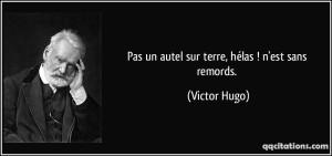 quote-pas-un-autel-sur-terre-helas-n-est-sans-remords-victor-hugo-183930