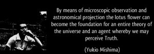 quote-by-means-of-microscopic-observation-and-astronomical-projection-the-lotus-flower-can-become-the-yukio-mishima-128388 b